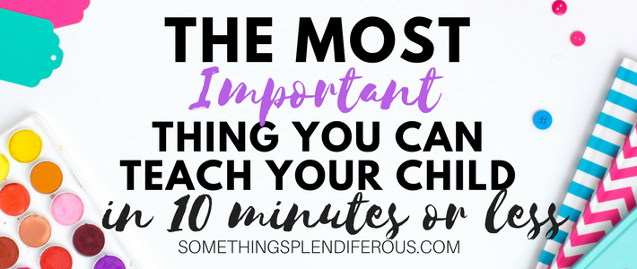 Are you a busy mom? Do you feel like you should be teaching your child things but just don't have the time. It's hard to sit down and explicitly teach, so what if I told you that you could teach your child something very important and you could do it every day even if you only had 10 minutes.www.somethingsplendiferous.com