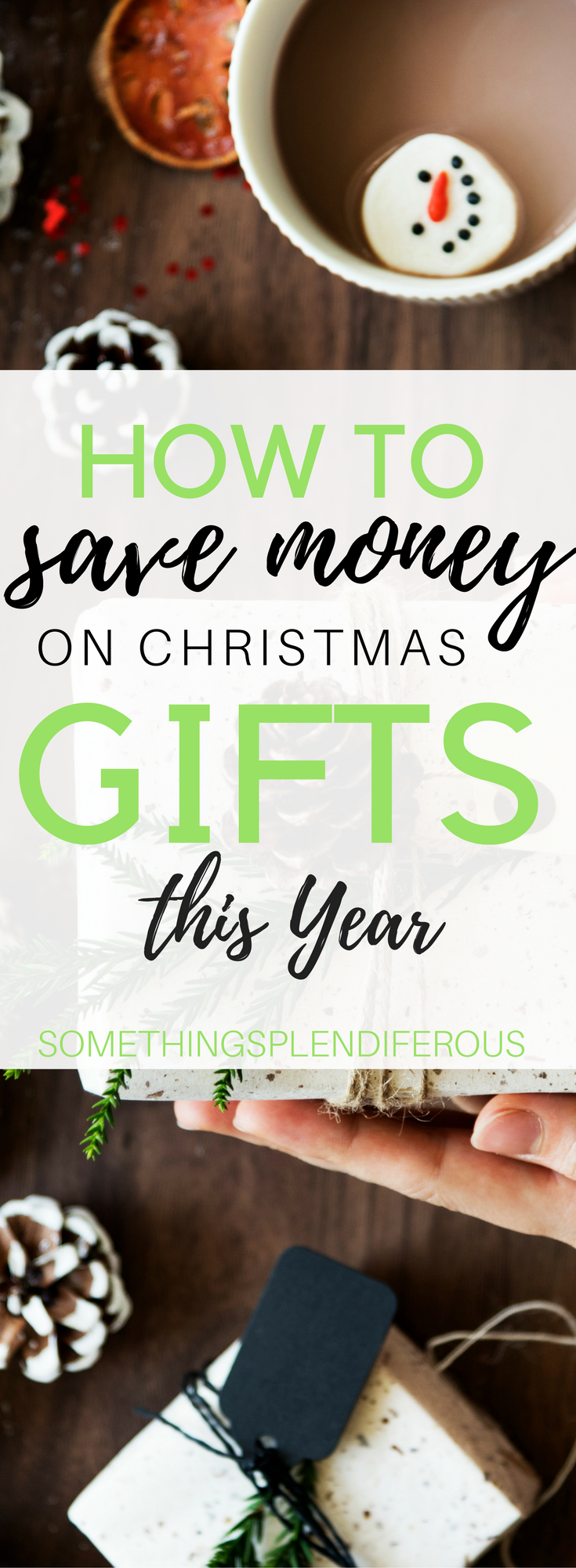 www.somethingsplendiferous.com how to save money on Christmas gifts this year