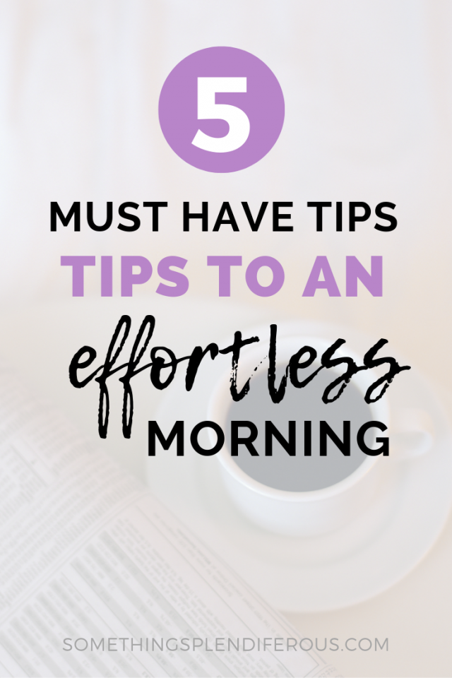 Are you drowning mama? Do your mornings feel rushed and leave you frazzled? You're not alone! I was there too. I want you to make the most of your morning and stop stressing. I'm going to let you in on my little secret... these 5 simple things will make your morning feel effortless. #minimize #busymom #morningroutine #effortless #morning